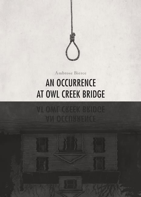 """2) An Occurrence at Owl Creek Bridge - Pull back the curtains on any horror story and you'll probably find some piece of An Occurrence at Owl Creek Bridge. Written in 1890 by Ambrose Bierce, it's a short story that plays with what are now common horror and suspense tropes. It's a masterful display of subtle story telling and simple, identifiable fear, and is undoubtedly a vital part of the evolution of 20th and 21st century American literature. Still, the best thing to come out of it might be this Kurt Vonnegut quote: """"I consider anybody a twerp who hasn't read the greatest American short story, which is An Occurrence at Owl Creek Bridge by Ambrose Bierce."""""""