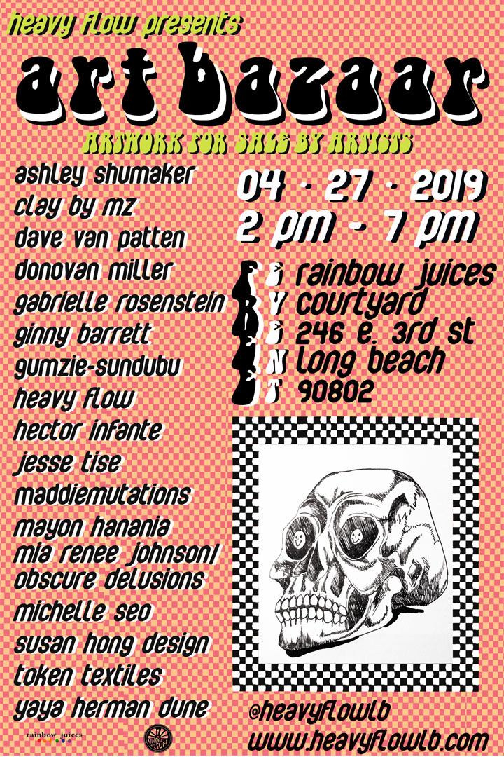 Art Bazaar-Long beach, CA - Heavy Flow presents ART BAZAARIn Long Beach, April 27th 2-7pmArtwork for sale by California based ArtistsMayon will be part of the group show