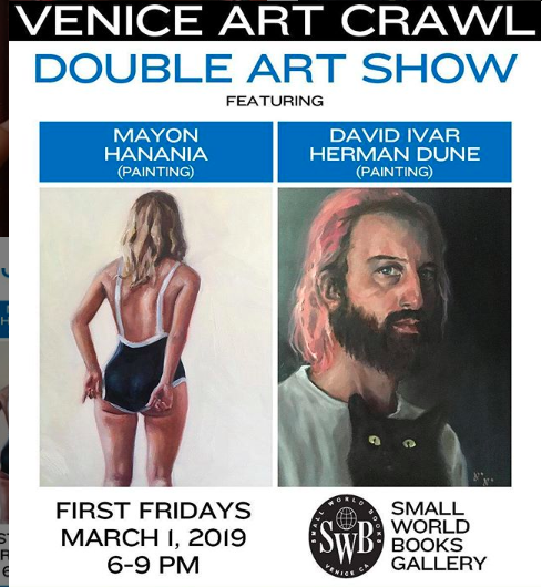 SMALL WORLD BOOKS, Venice CA - SWB presents a double Art Show by Mayon Hanania and David Ivar Herman DuneMayon will show a selection of her recent paintings at Small World Books, Iconic bookstore in Venice, California.The show will open on March 1st from 6-9pm during the ART CRAWL in Venice.