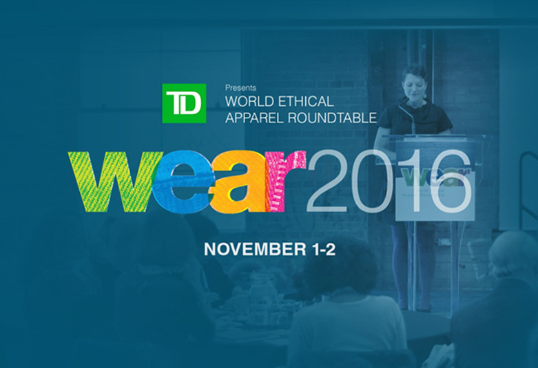 WEAR 2016   Join me at Fashion Takes Action's 2nd annual World Ethical Apparel Roundtable, Canada's sustainable business conference for the apparel & textile industry where I'll be moderating panel discussions on ethical sourcing and transparency, and sharing a bit about my experience visiting Rana Plaza in the fall of 2014.