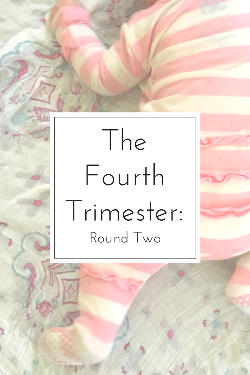 4th Trimester Round 2