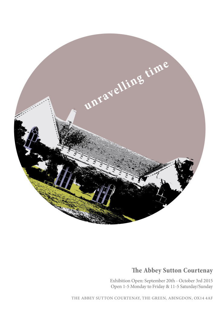 Unravelling Time an exhibition at The Abbey Sutton Courtenay