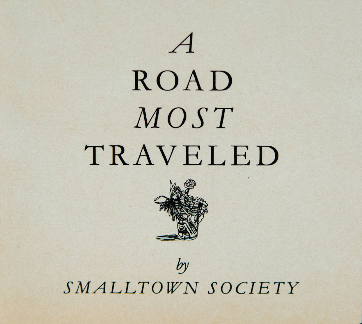 Smalltown Society - A Road Most Traveled
