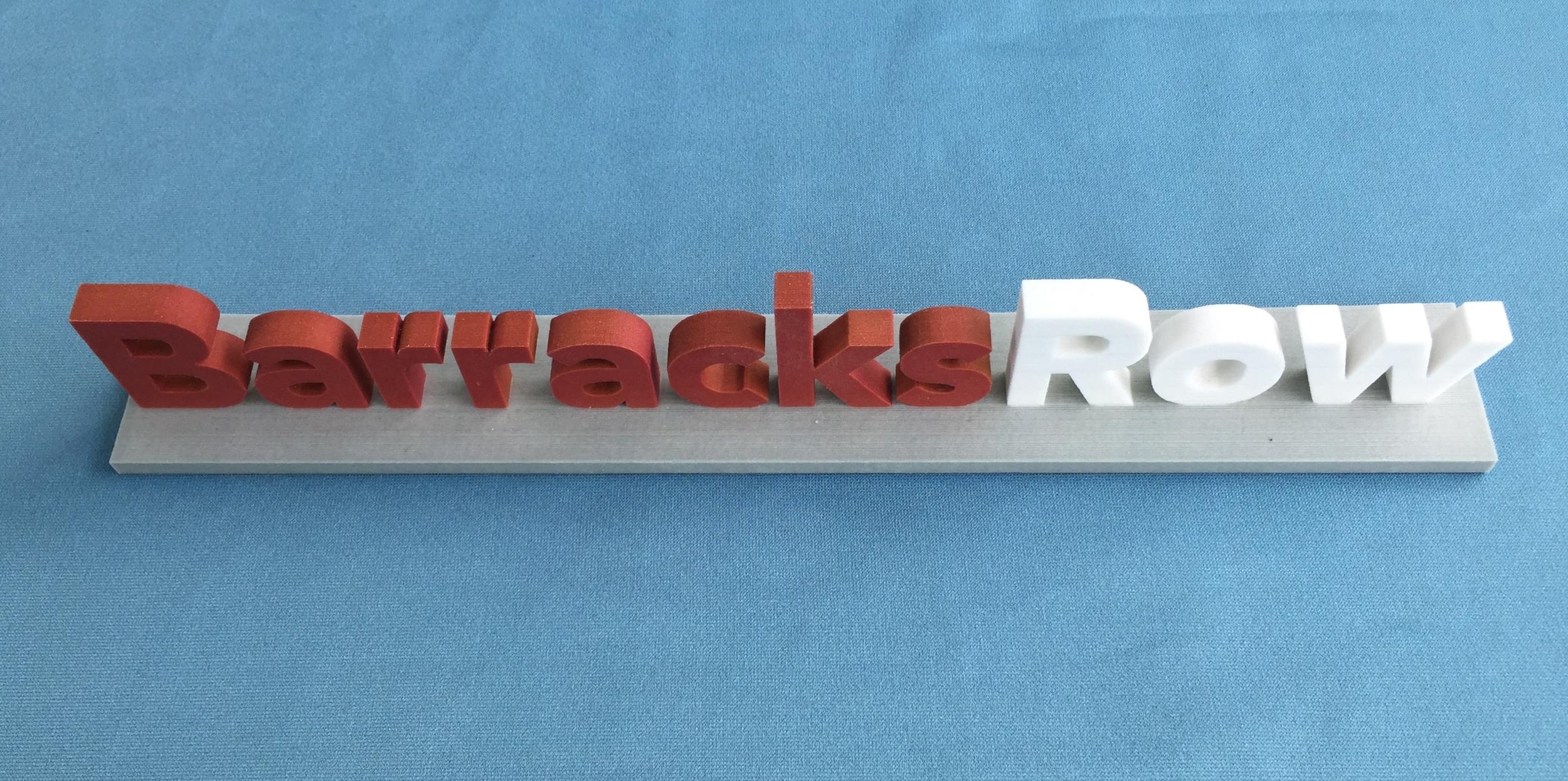 Barracks Row Letters 3 D Printed in Color 10 6 15.JPG