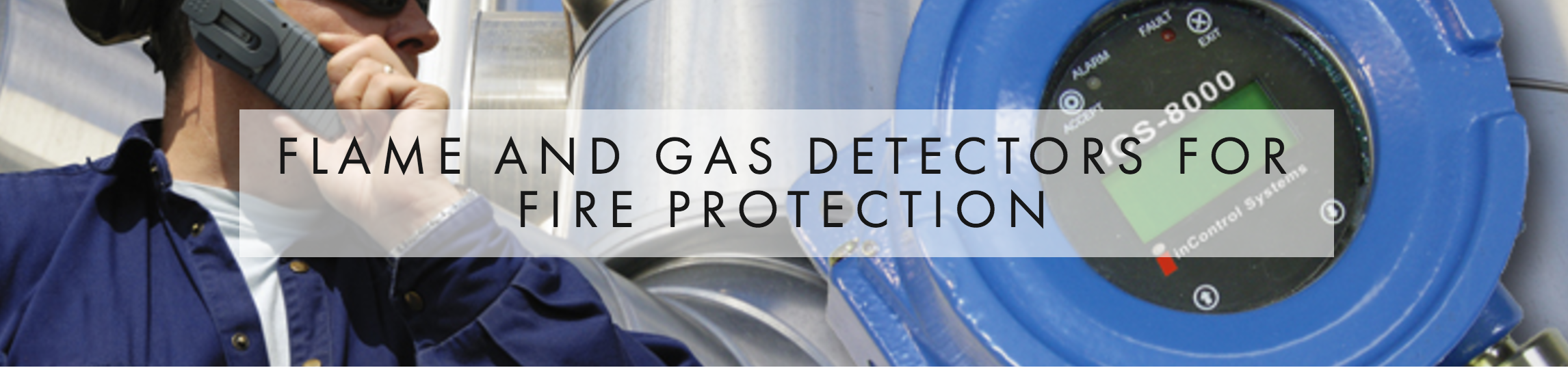 FLAME AND GAS DETECTION