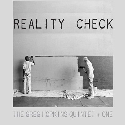 "REALITY CHECK - THE GREG HOPKINS QUINTET + ONE (UN-GYVE RECORDS). Cover Photograph: Mark Chester, ""Painters"" (California, 1983) from Twosomes (Un-Gyve Press). Six of the country's premiere jazz players offer up a Reality Check with the unparalleled compositions and arrangements of the great Greg Hopkins ""the sound and spirit of a real working band."" ( PRNewsFoto/Un-Gyve Limited ) (PRNewsFoto/UN-GYVE LIMITED)"