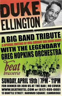 On Sunday, April 19th, 2015 Beat Brasserie (aka Beat Hôtel), located in Cambridge's Harvard Square, will host a special edition of its Big Band Sundays. From 7:00PM to 11:00PM the legendary Greg Hopkins and orchestra will take The Beat's stage to host a tribute to the great Duke Ellington.