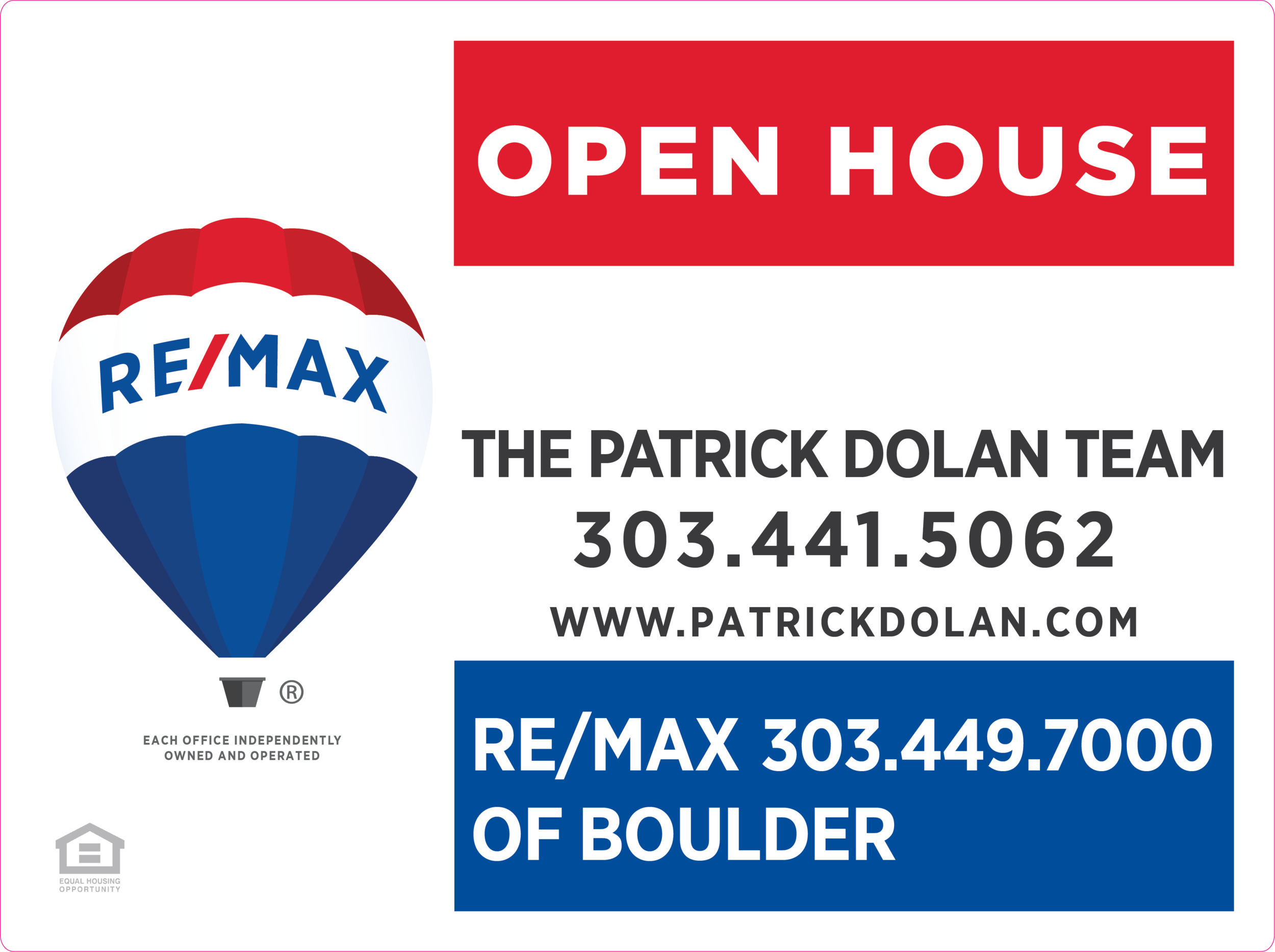 ReMax BLDR Patrick Dolan 18x24 OPEN HOUSE_6x24 P# RIDER Proof 05-15-19-01.png