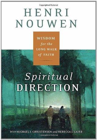 - I have read Henri Nouwen's,