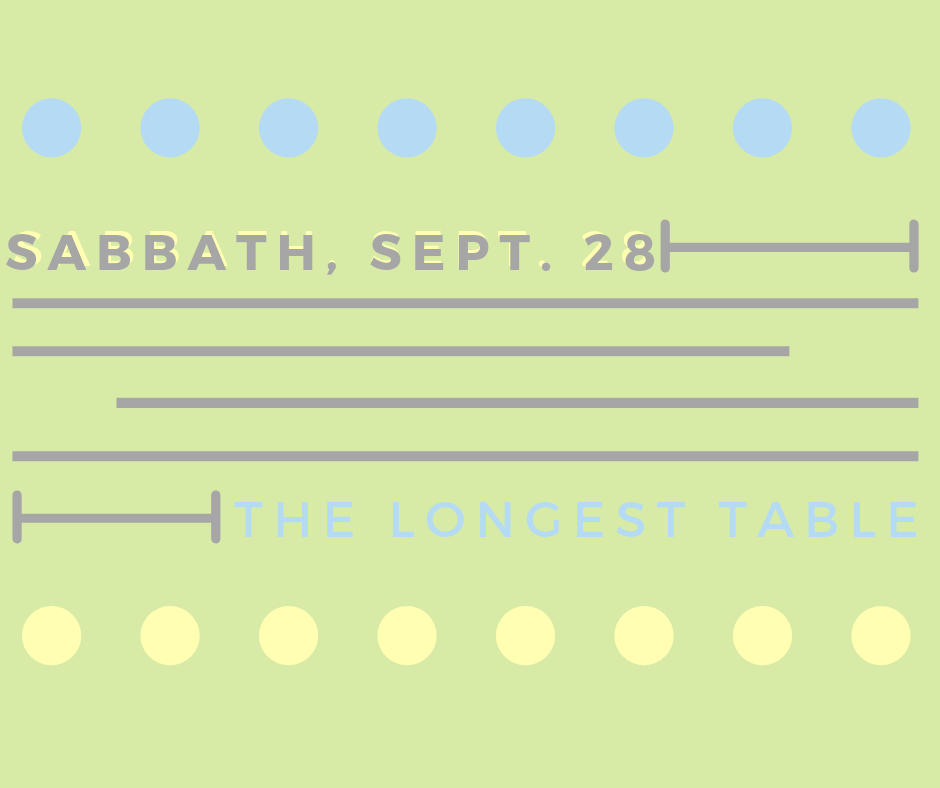 Sign up to host tables  at the Longest Table. The event is Sabbath, September 28 following Second Service. Anyone may sign up to host tables. Signups in the church lobby beginning at 9:30am on September 7 and at 9am on September 14 and 21. Contact Pastor Alareece with any questions at  alareece.collie@wallawalla.edu.