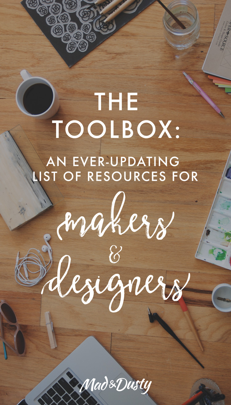 List of tools and resources for makers and designers. The Toolbox from Mad & Dusty.