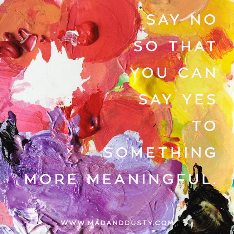 Say no to say yes.