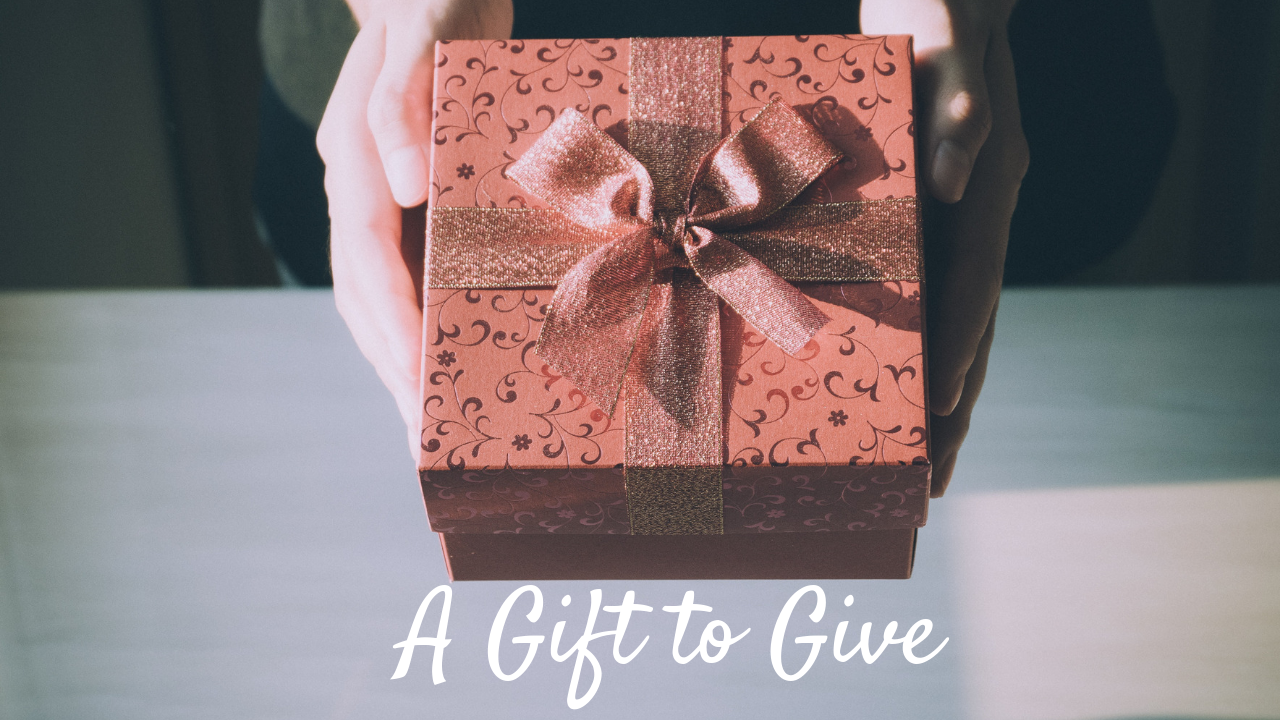 A Gift to Give.png