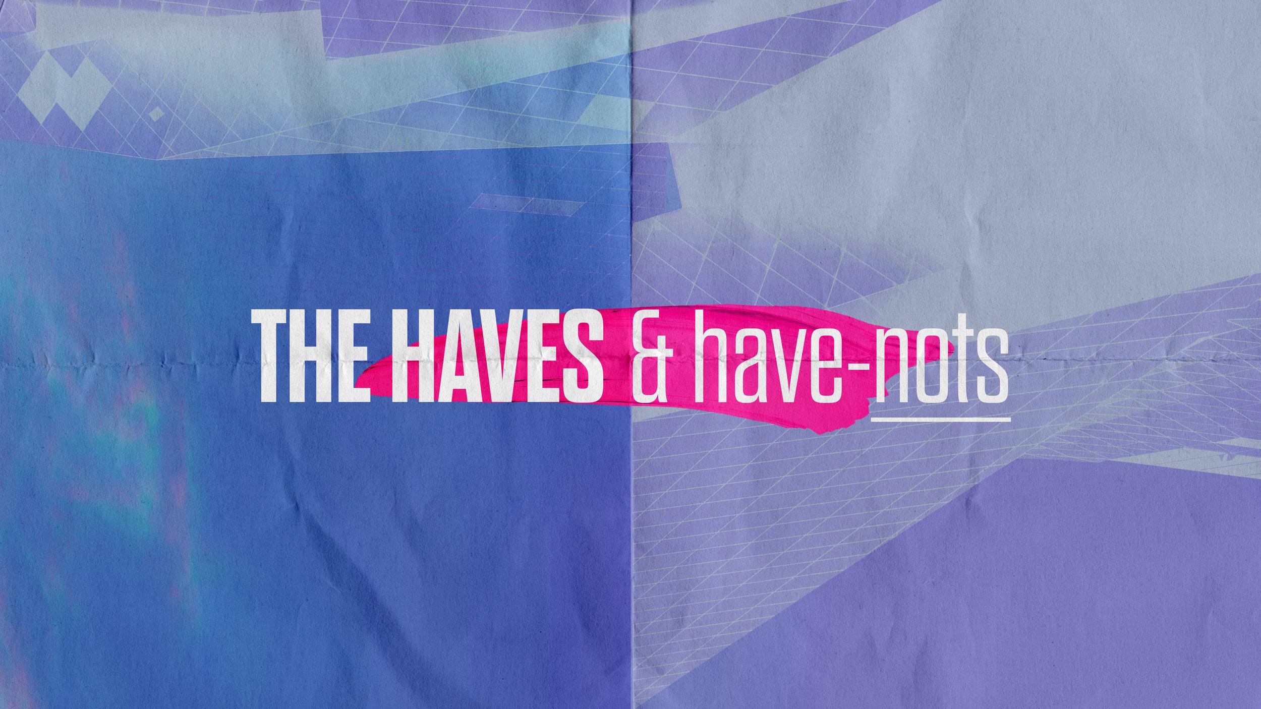 TitleSlide_H_TheHavesAndHaveNots_GrowStudents.jpg