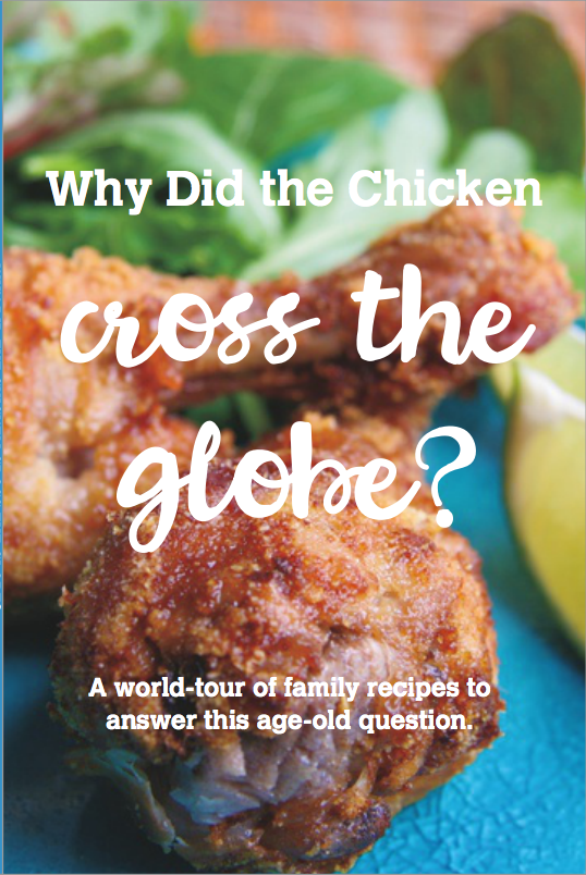 why did the chicken cross the globe cookbook