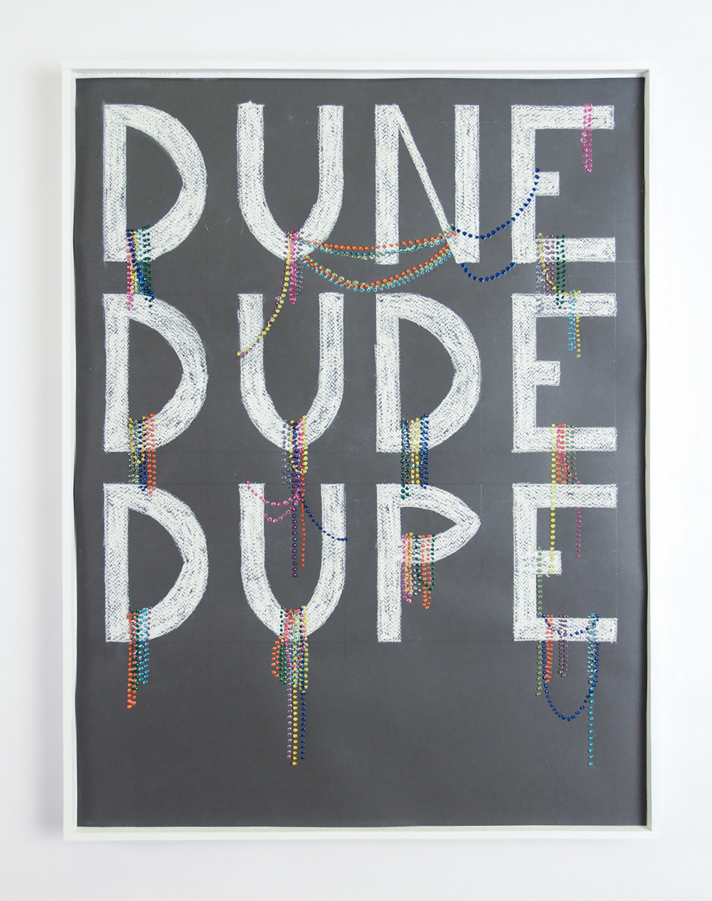 "DUNE DUDE DUPE  , 2017. Chalk-pastel and paint on paper. 24"" x 18""."