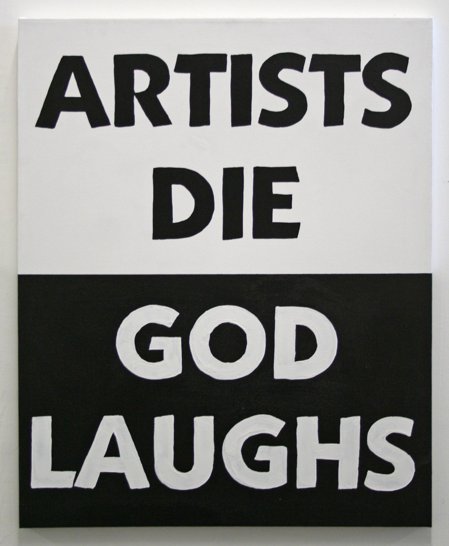 ARTISTS DIE GOD LAUGHS.jpg