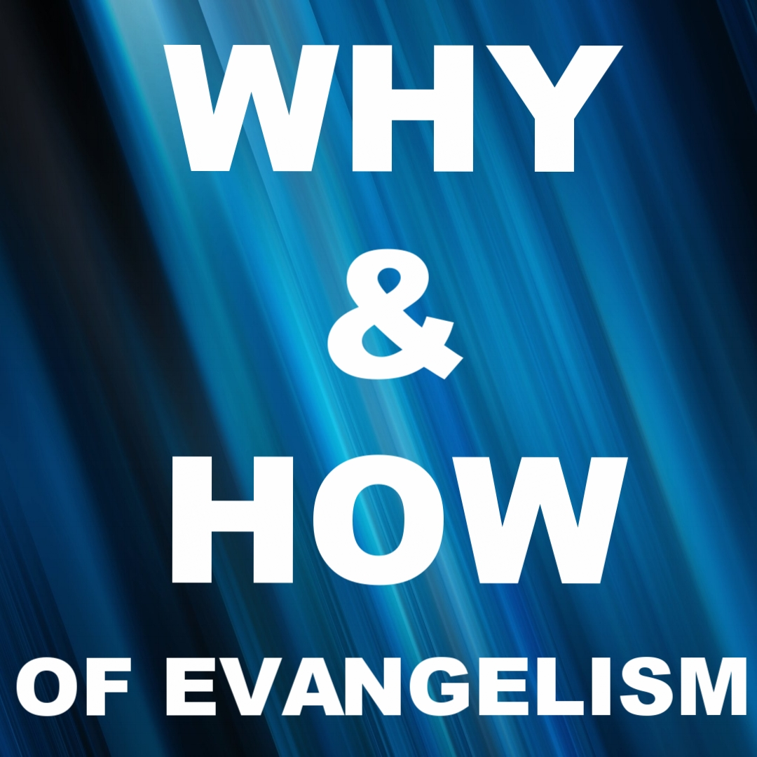"""Why & How of Evangelism"" 9/17/17"