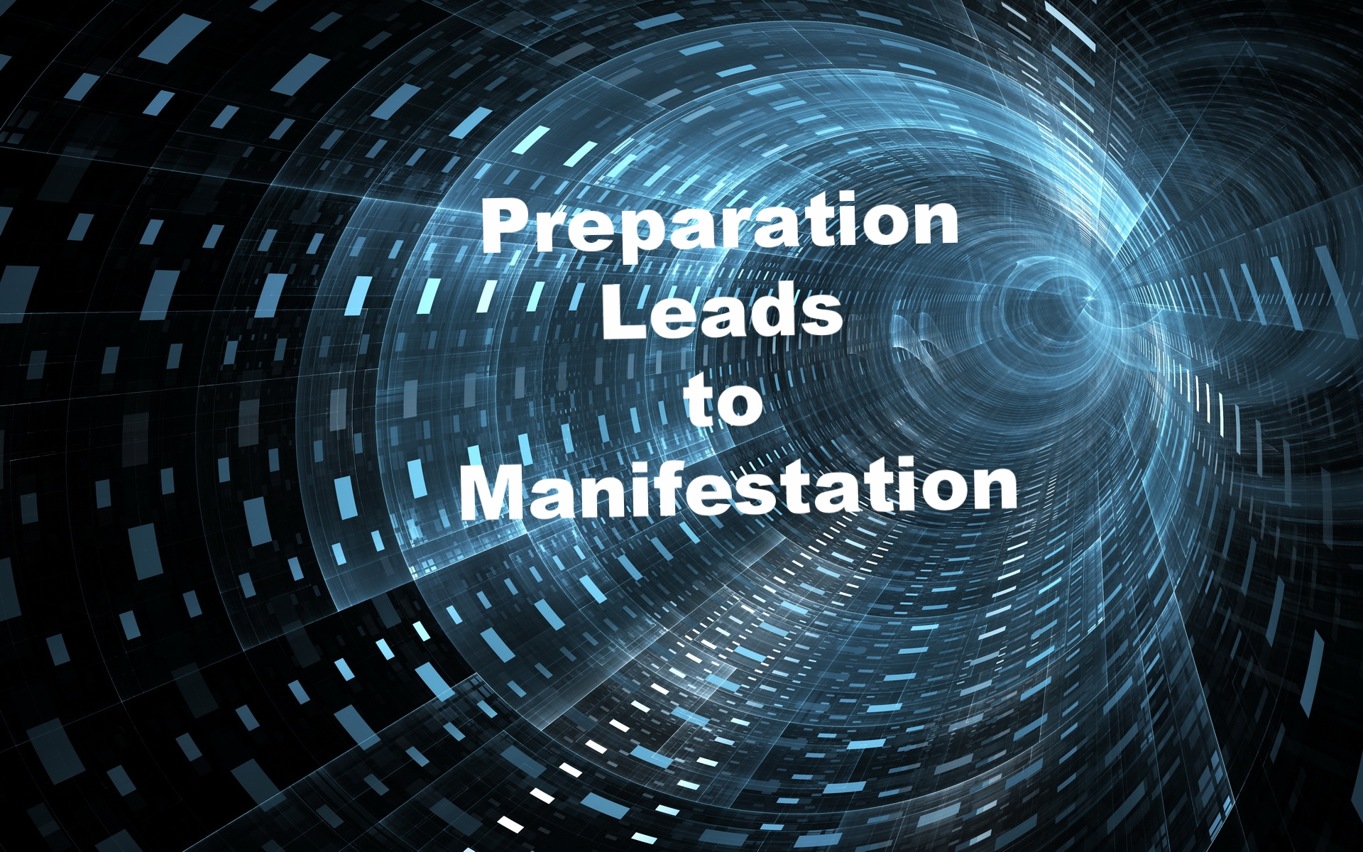 Preparation Leads to Manifestation 12/10/17