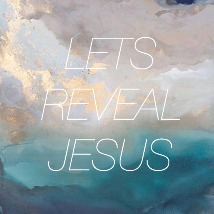"""Let's Reveal Jesus"" 3/25/18"