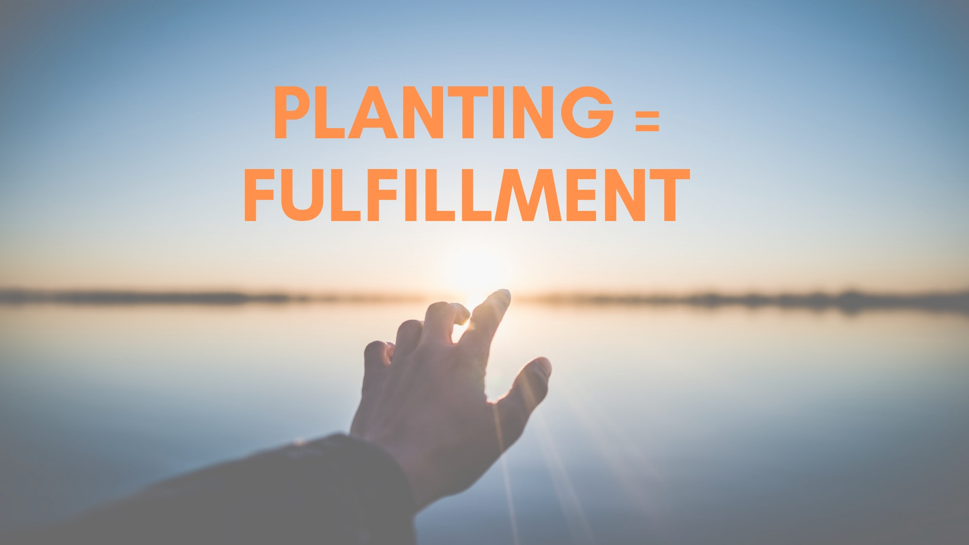 """Planting = Fulfillment"" 2/17/19"