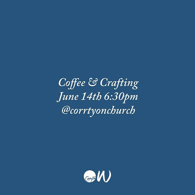Do you like coffee? Do you like crafting? How about coffee and crafting? Join us this weekend. #CorrytonWomen
