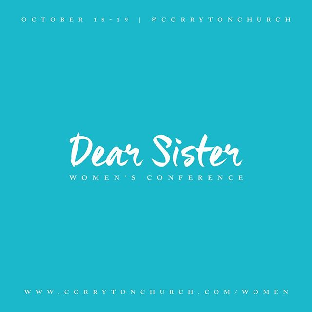 We've got a special weekend coming sooner than you know. #DEARSISTER #CorrytonWomen