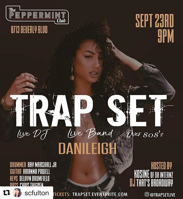 ON TONIGHT‼️#Repost @scfulton with @repostapp ・・・ If you're in #LA, #pullup to @trapsetlive tomorrow night! Live band over 808's- all hip hop. Hosted by @kosine5internz and graced by the music talents of @iamdanileigh, @thatsbroadway, @raydrumz, @guitarianna, @thigpenchris25 and @_kintaro_ at @ThePeppermintClub- link in bio for tix! #TrapSet #danileigh