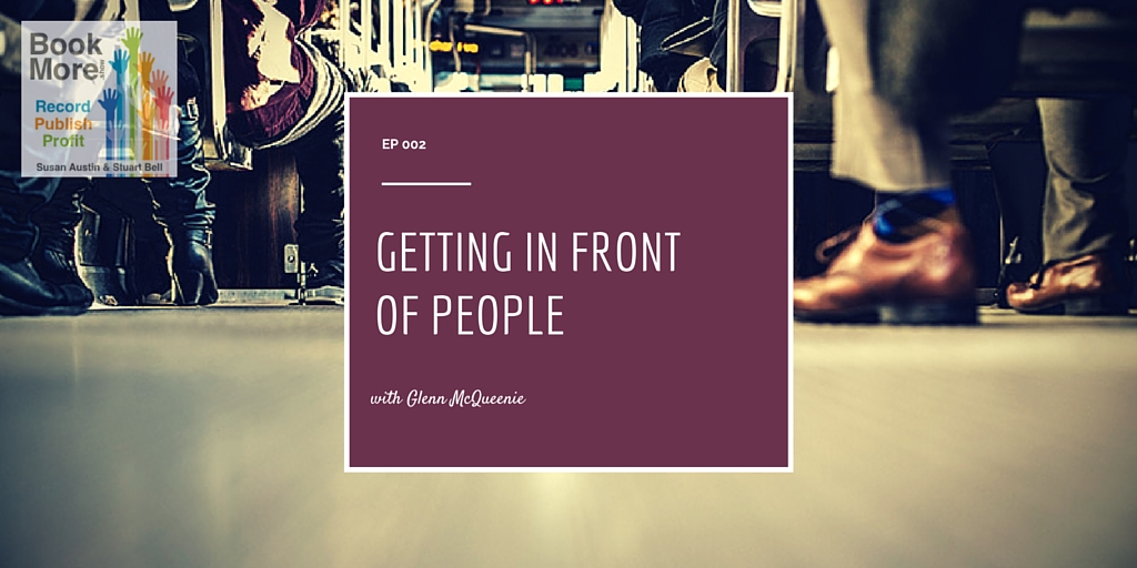 EP002: Getting gin front of people