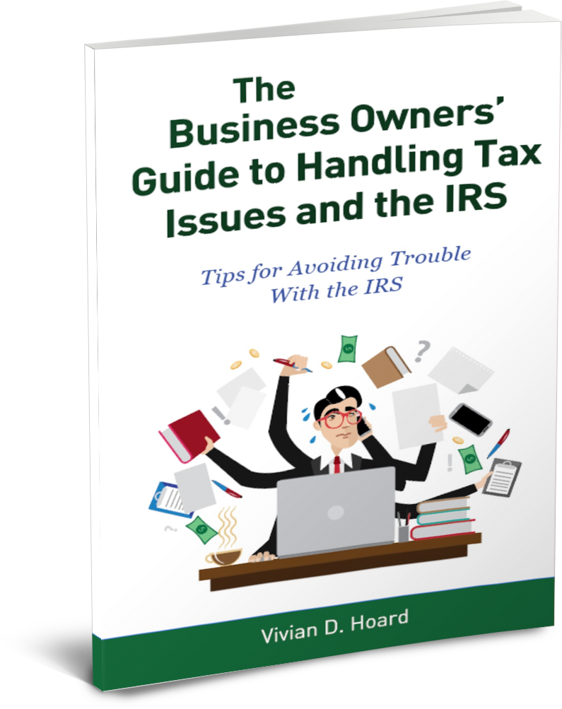 The Business Owner's Guide To Handling Tax Issues and the IRS  Vivian Hoard