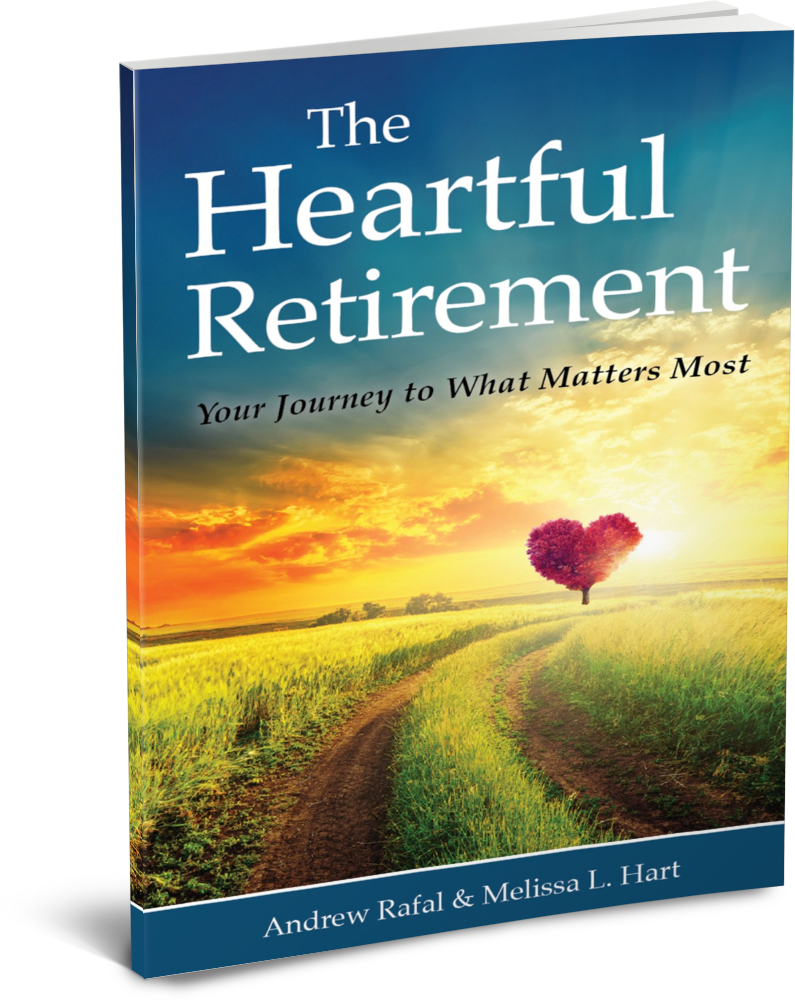 The Heartful Retirement by Andrew Rafal and Melissa Hart