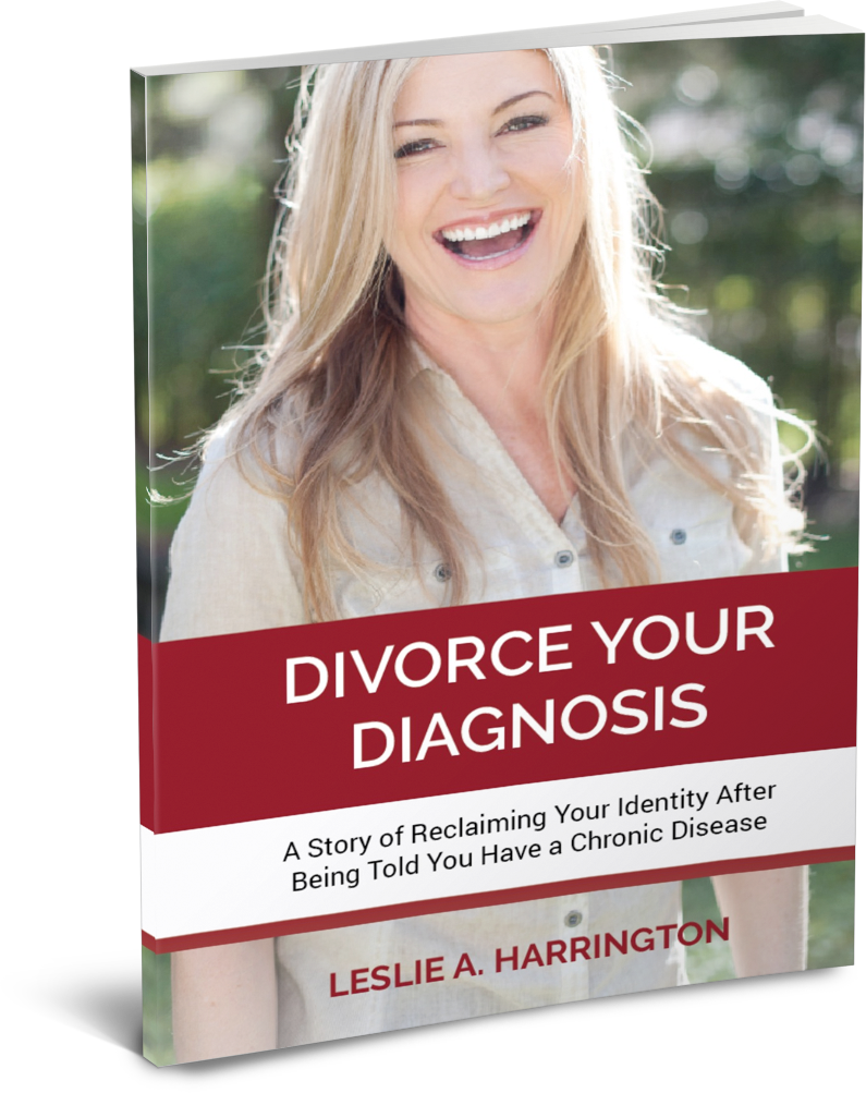 Divorce Your Diagnosis by Leslie Harrington