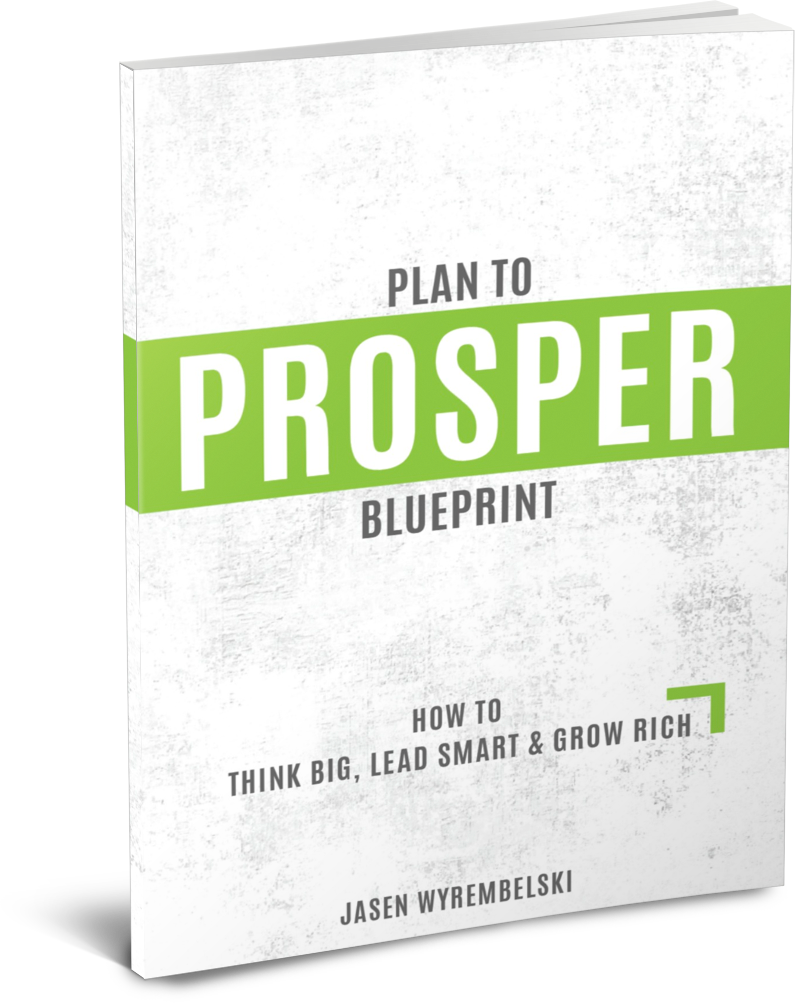 Plan To Prosper Blueprint by Jasen Wyrembelski