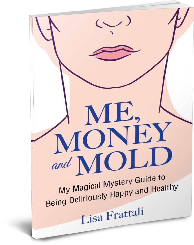 Me, Money and Mold by Lisa Frattali