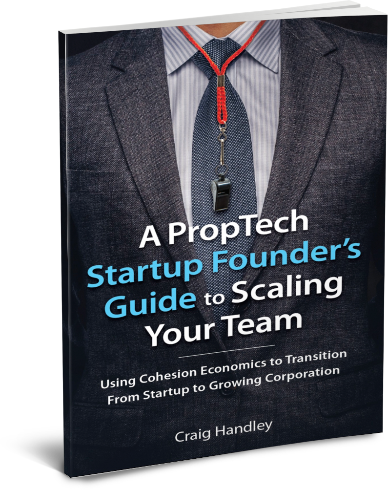 A Proptech Startup Founders Guide to Scaling Your Team by Craig Handley