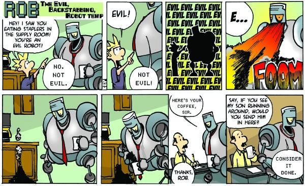 """Rob, The Evil Backstabbing Robot Temp"""