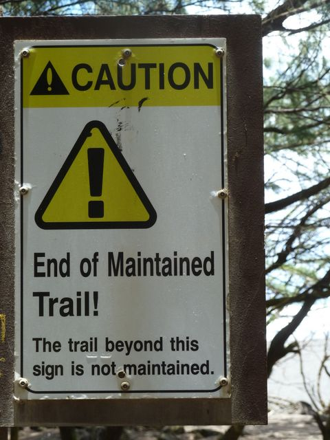 ..and were surprised to see this sign as they didn't think the trail they were on had been maintained at all! How much worse could it get?