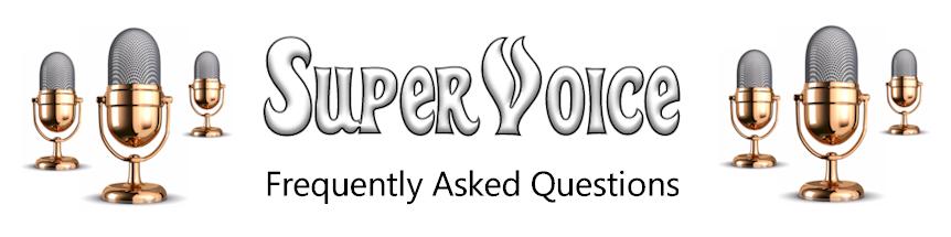 SuperVoiceFAQ.png