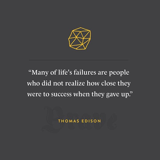 Tales from the Brave // Thomas Edison. #Bravery takes tenacity. #brandsforthebrave #agencylife #startups #branding #seattledesign #quotestoliveby