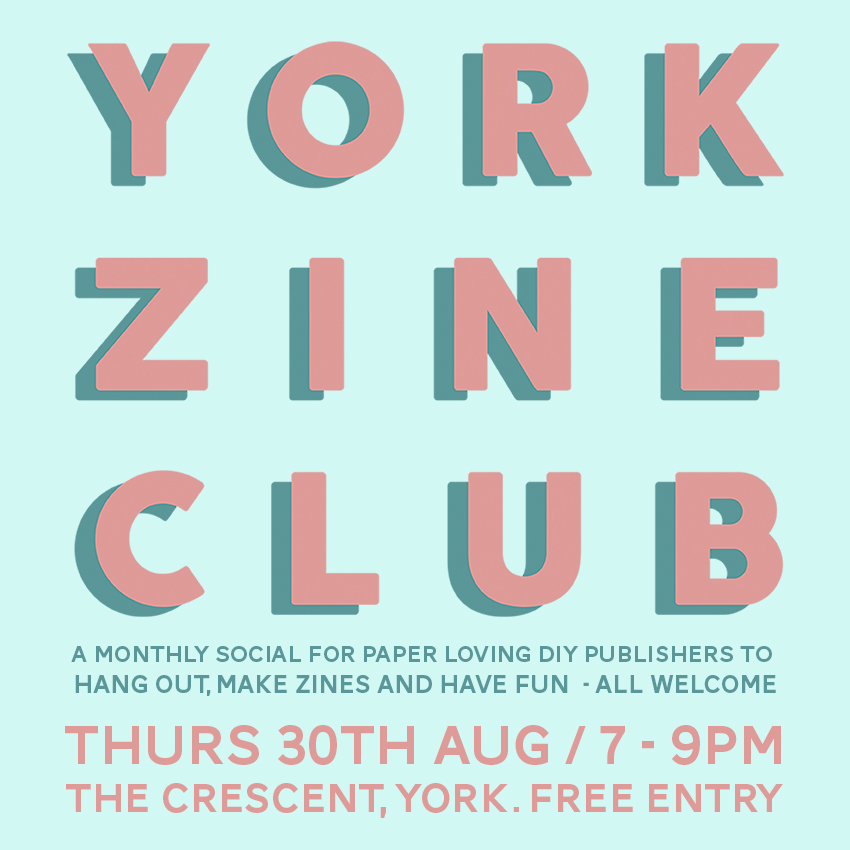 THURS 30TH AUGUST -  YORK ZINE CLUB