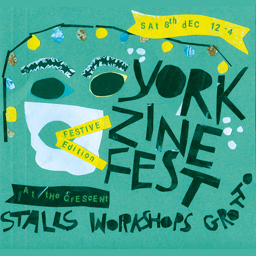 SAT 8TH DECEMBER -  YORK ZINE FEST FESTIVE EDITION