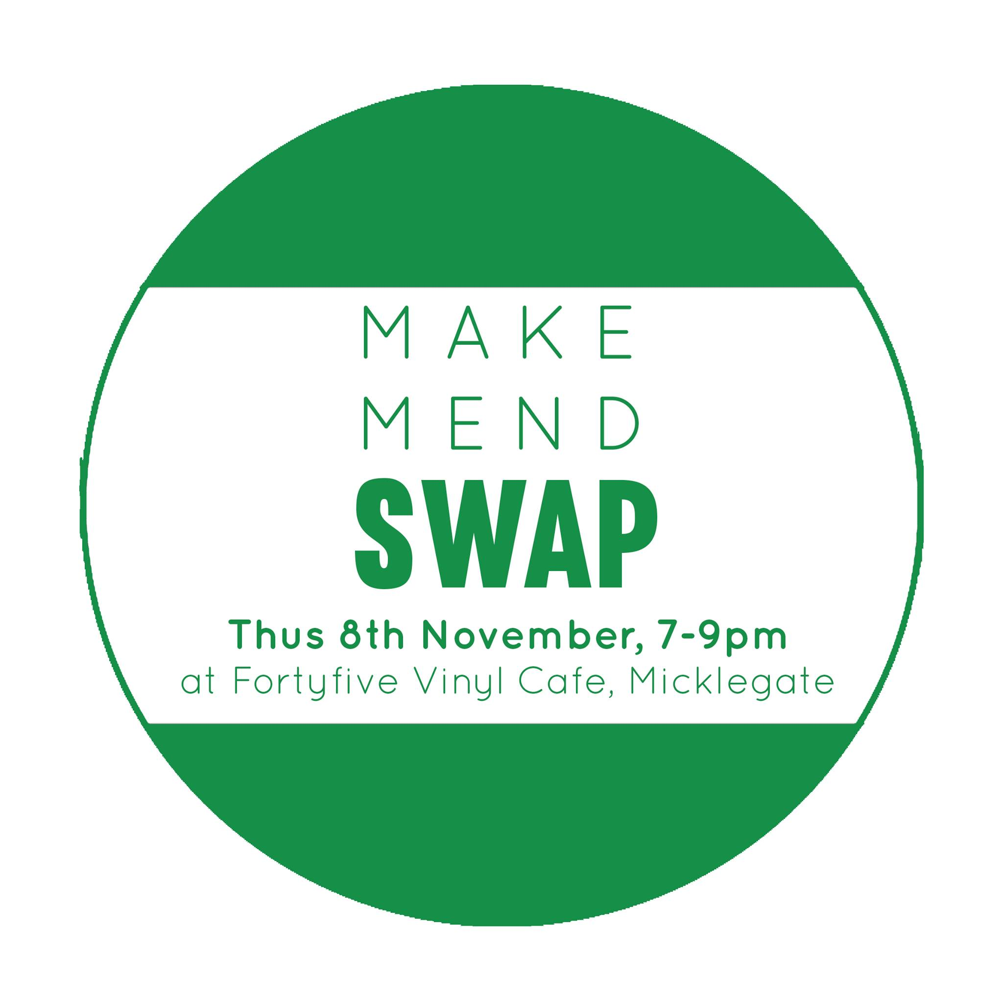 THURS 8TH NOVEMBER -  MAKE MEND SWAP
