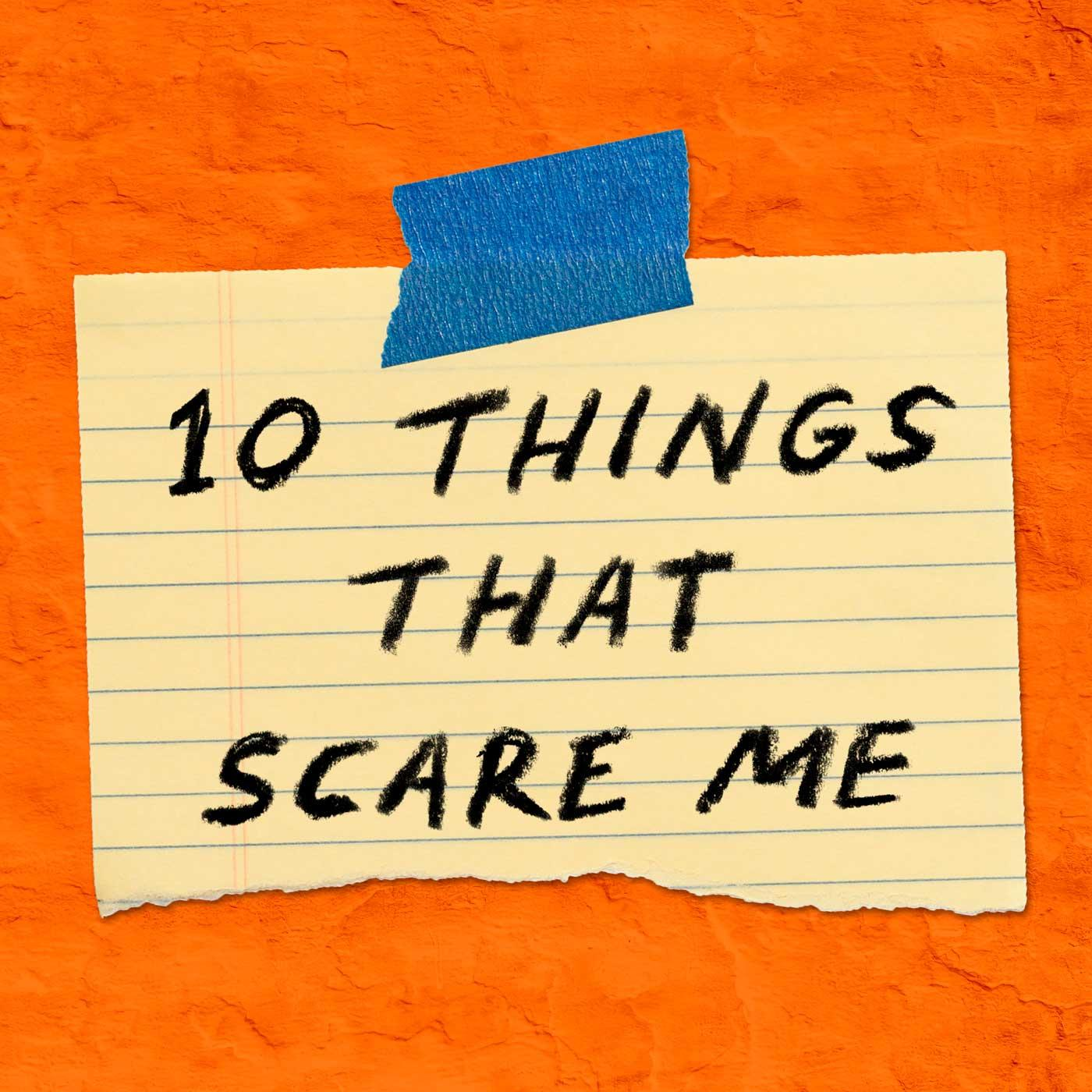 10ThingsThatScareMe_1400_NoWNYCBranding.jpg