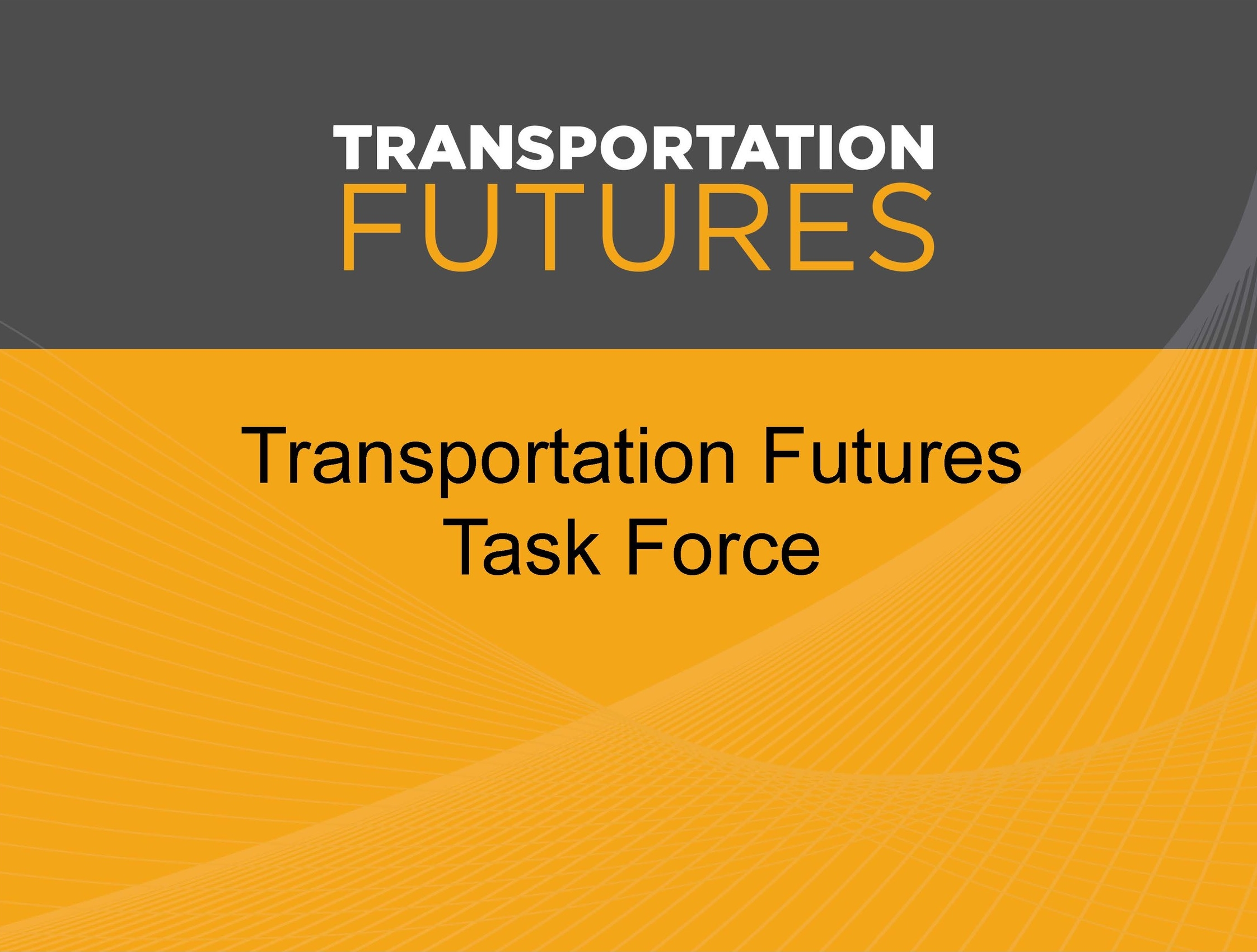 Transportation Futures Task Force  Seattle, WA