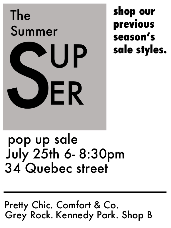 Quebec Street Summer Super Sale, July 25th 6pm, 34 Quebec Street
