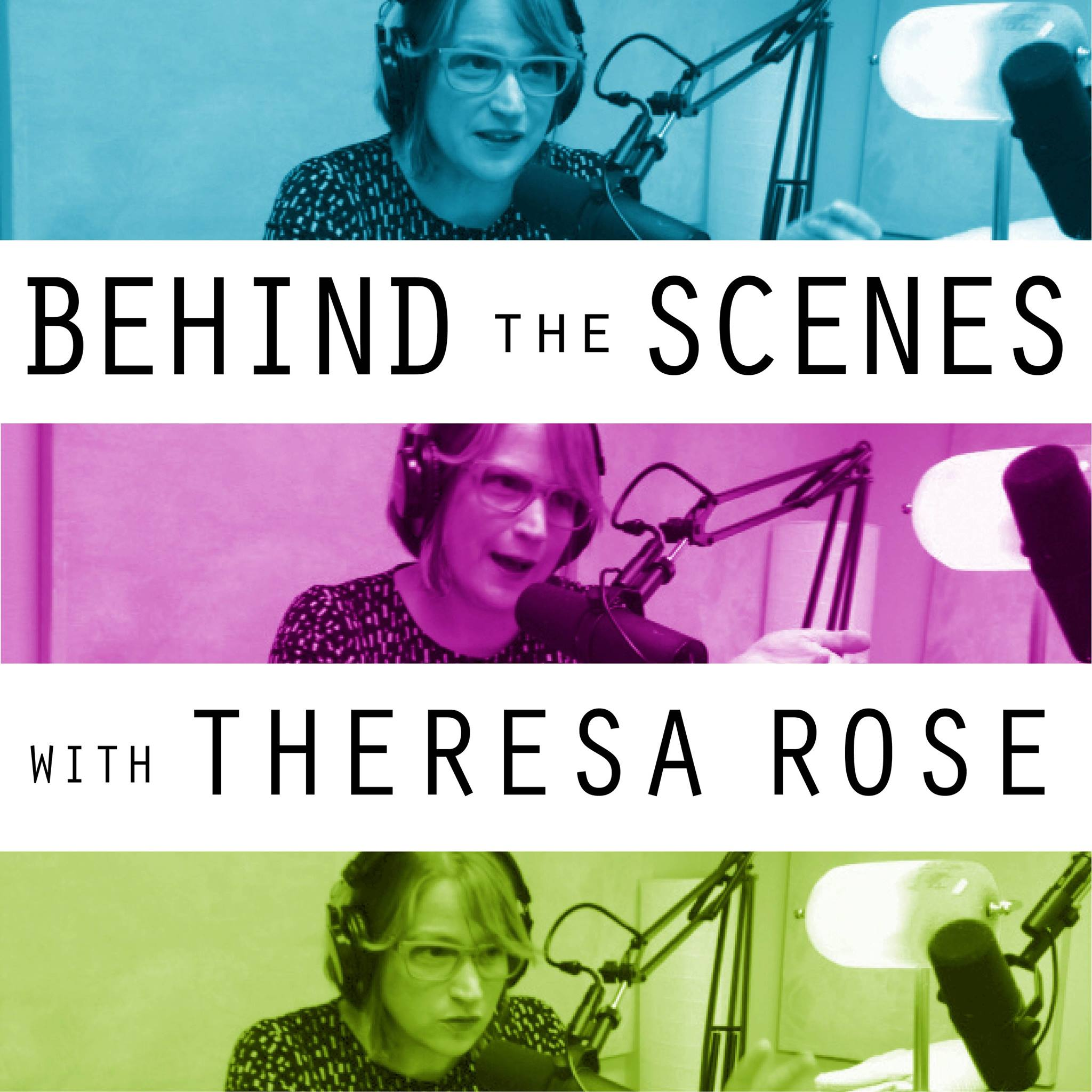 Behind The Scenes with Theresa Rose Podcast Logo
