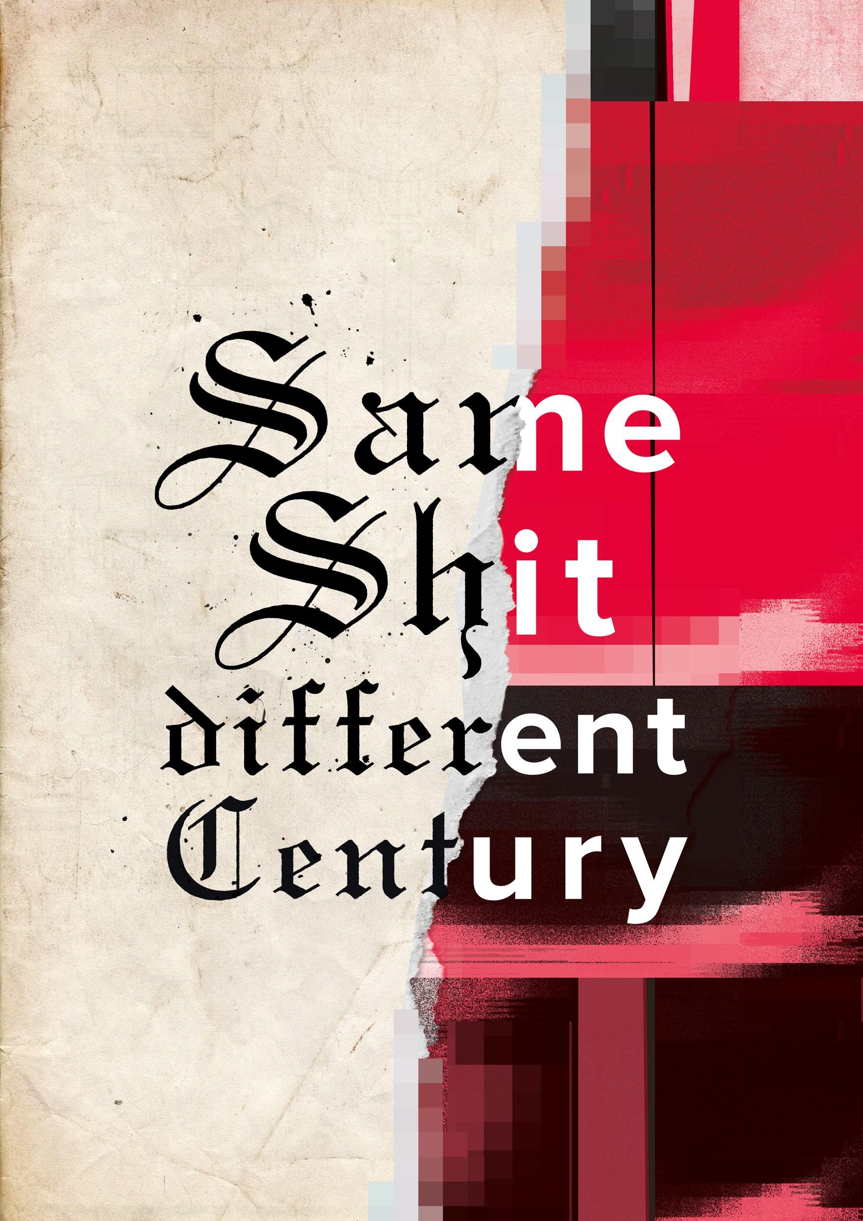 Same_shit_diff_Century_Website-EmilieSheehan.jpg
