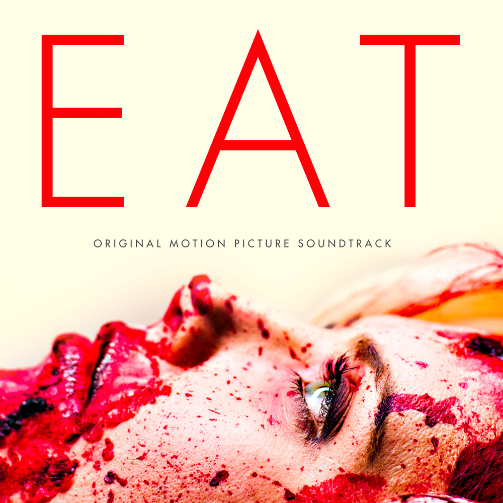EAT - Official Motion Picture SoundtrackI wrote and recorded all of this music.