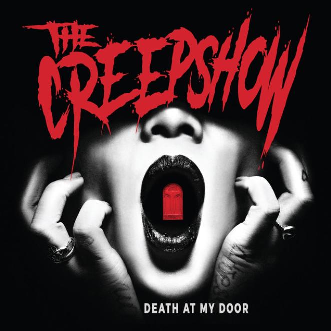 The Creepshow • Death at My Door