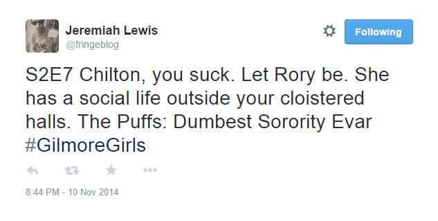 Jeremiah Lewis on Twitter   S2E7 Chilton  you suck. Let Rory be. She has a social life outside your cloistered halls. The Puffs  Dumbest Sorority Evar  GilmoreGirls .png